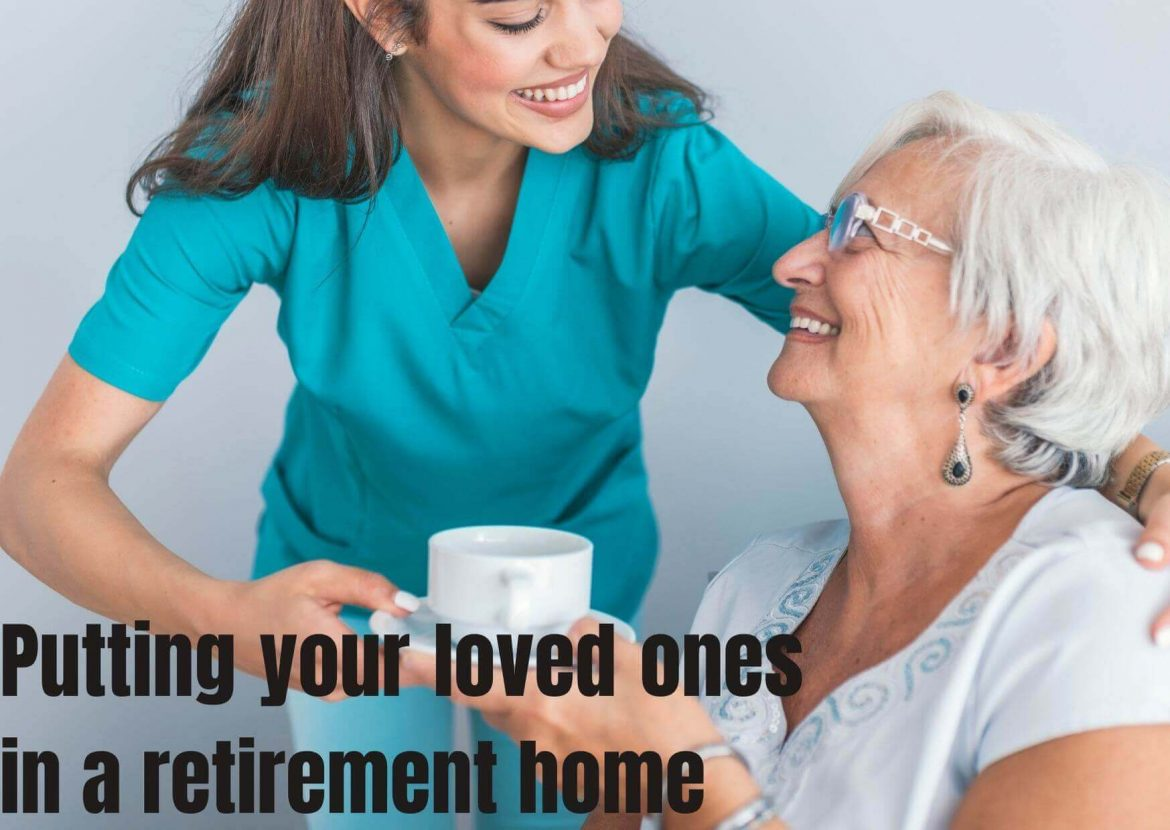 Coping With the Decision to Put Your Parents in a Retirement Center or Nursing Home