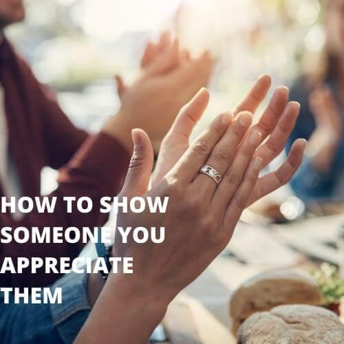 how to show someone you appreciate them