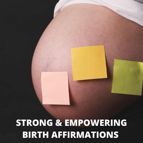 15 Strong, Empowering and Positive Birth Affirmations to get you to the finish line