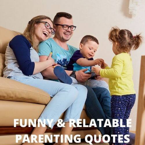 19 Funny Parenting Quotes that will make you feel seen
