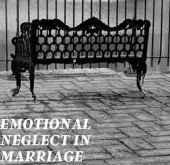 How to identify and deal with emotional neglect in marriage