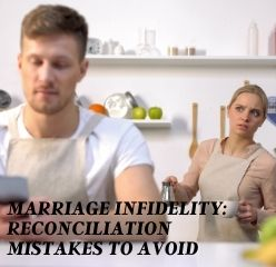 10 common marriage reconciliation mistakes to avoid after infidelity