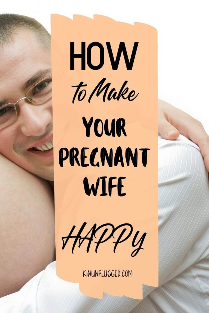 how to support your pregnant wife